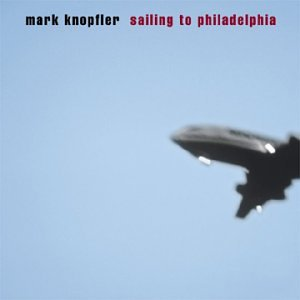 Mark Knopfler, Sailing To Philadelphia, Lyrics & Chords