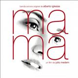 Alberto Iglesias Que Vaya Todo Bien (From 'Ma Ma') Sheet Music and PDF music score - SKU 122562