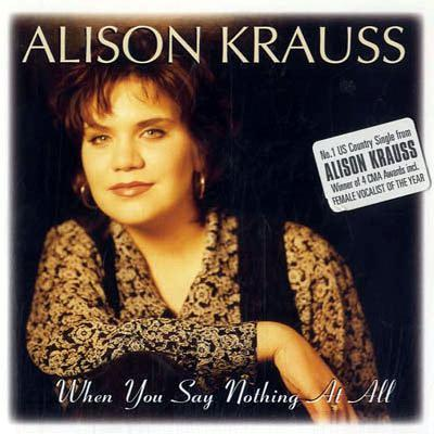 Alison Krauss & Union Station, When You Say Nothing At All, Piano, Vocal & Guitar (Right-Hand Melody)