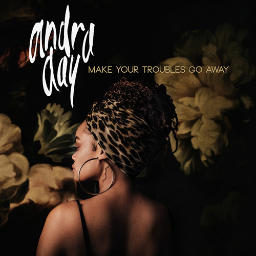 Andra Day, Make Your Troubles Go Away, Piano, Vocal & Guitar (Right-Hand Melody)