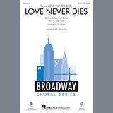Andrew Lloyd Webber Love Never Dies (arr. Ed Lojeski) Sheet Music and PDF music score - SKU 198308