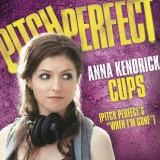 Anna Kendrick Cups (When I'm Gone) (from Pitch Perfect) Sheet Music and PDF music score - SKU 408240