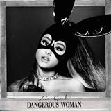 Ariana Grande Dangerous Woman Sheet Music and PDF music score - SKU 123379