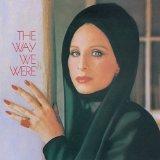 Barbra Streisand The Way We Were Sheet Music and PDF music score - SKU 157453