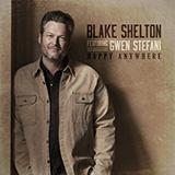 Blake Shelton Happy Anywhere (feat. Gwen Stefani) Sheet Music and PDF music score - SKU 481931