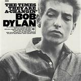 Bob Dylan The Times They Are A-Changin' Sheet Music and PDF music score - SKU 198258