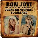 Bon Jovi with Jennifer Nettles Who Says You Can't Go Home Sheet Music and PDF music score - SKU 84851