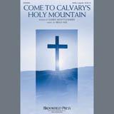 Brad Nix Come To Calvary's Holy Mountain Sheet Music and PDF music score - SKU 407421