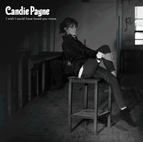 Candie Payne, I Wish I Could Have Loved You More, Piano, Vocal & Guitar