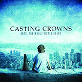 Casting Crowns Until The Whole World Hears Sheet Music and PDF music score - SKU 75136