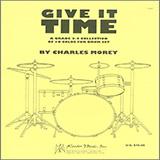 Charles Morey Give It Time Sheet Music and PDF music score - SKU 495650