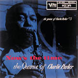 Charlie Parker Now's The Time Sheet Music and PDF music score - SKU 97261