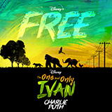 Charlie Puth Free (from Disney's The One And Only Ivan) Sheet Music and PDF music score - SKU 478273