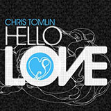 Chris Tomlin All The Way My Savior Leads Me Sheet Music and PDF music score - SKU 67340