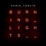 Chris Tomlin Burning Lights Sheet Music and PDF music score - SKU 94529