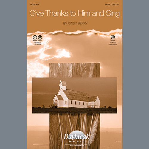 Cindy Berry, Give Thanks To Him And Sing, SATB