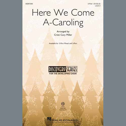 Cristi Cary Miller, Here We Come A-Caroling, 3-Part Mixed Choir