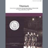 David Guetta Titanium (feat. Sia) (arr. Deke Sharon, David Wright) Sheet Music and PDF music score - SKU 407109