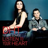 D.H.T. Listen To Your Heart Sheet Music and PDF music score - SKU 54426