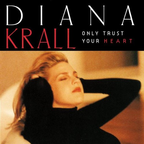 Diana Krall, Only Trust Your Heart, Piano, Vocal & Guitar (Right-Hand Melody)