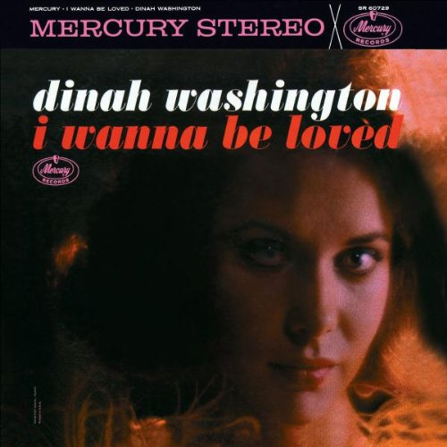 Dinah Washington, I Wanna Be Loved, Piano, Vocal & Guitar (Right-Hand Melody)