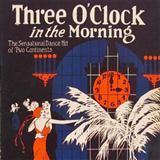 Dorothy Terriss Three O'Clock In The Morning Sheet Music and PDF music score - SKU 27221