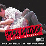 Duncan Sheik and Steven Sater Mama Who Bore Me (from Spring Awakening) Sheet Music and PDF music score - SKU 417201