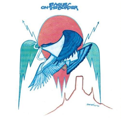 Eagles, On The Border, Lyrics & Chords