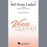 Traditional Sail Away, Ladies! (arr. Earlene Rentz) Sheet Music and PDF music score - SKU 69713
