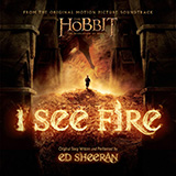 Ed Sheeran I See Fire (from The Hobbit) Sheet Music and PDF music score - SKU 120300