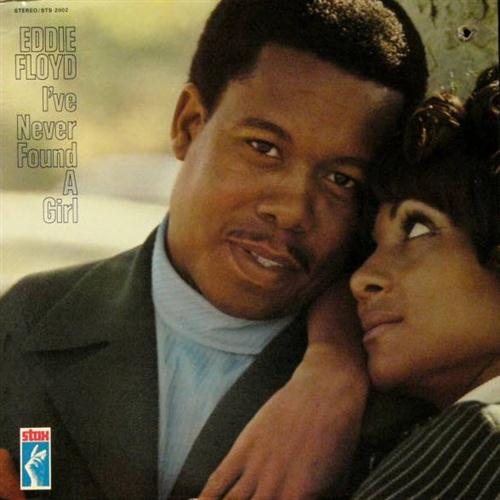 Eddie Floyd, I've Never Found A Girl (To Love Me Like You Do), Piano, Vocal & Guitar (Right-Hand Melody)