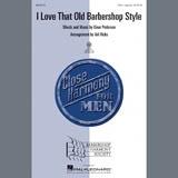 Einar Pedersen I Love That Old Barbershop Style (arr. Val Hicks) Sheet Music and PDF music score - SKU 96295