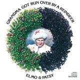 Elmo & Patsy Grandma Got Run Over By A Reindeer Sheet Music and PDF music score - SKU 119730