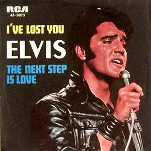 Elvis Presley, I've Lost You, Piano, Vocal & Guitar (Right-Hand Melody)