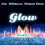 Eric Whitacre Glow (arr. Emily Crocker) Sheet Music and PDF music score - SKU 406998