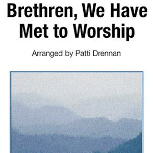 Brethren, We Have Met To Worship sheet music