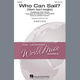 Traditional Who Can Sail? (Vem Kan Segla) (arr. Ginger Littleton) Sheet Music and PDF music score - SKU 97658