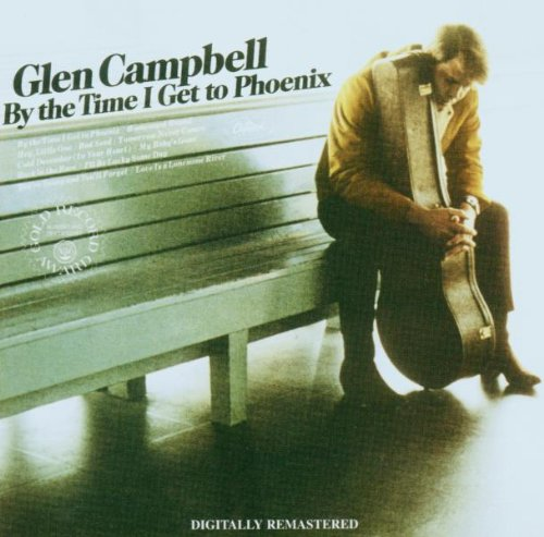 Glen Campbell, By The Time I Get To Phoenix, Lyrics & Chords