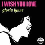 Gloria Lynne I Wish You Love Sheet Music and PDF music score - SKU 55045
