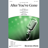 Henry Creamer and Turner Layton After You've Gone (from One Mo' Time) (arr. Kirby Shaw) Sheet Music and PDF music score - SKU 432556