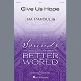Jim Papoulis Give Us Hope Sheet Music and PDF music score - SKU 250793