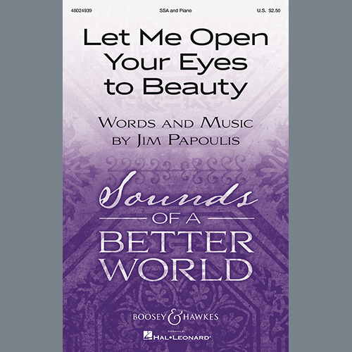 Jim Papoulis, Let Me Open Your Eyes To Beauty, SSA Choir