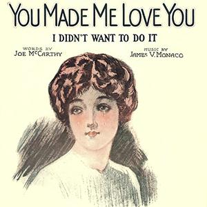 Joe McCarthy You Made Me Love You (I Didn't Want To Do It) profile image