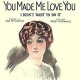 Joe McCarthy You Made Me Love You (I Didn't Want To Do It) Sheet Music and PDF music score - SKU 76338