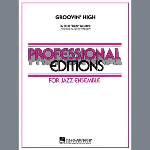 John Wasson, Groovin' High - Trombone 3, Jazz Ensemble