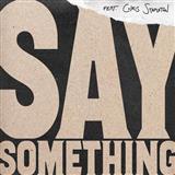 Justin Timberlake Say Something (feat. Chris Stapleton) (arr. Mac Huff) Sheet Music and PDF music score - SKU 252488
