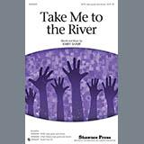 Kirby Shaw Take Me To The River Sheet Music and PDF music score - SKU 289445