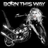 Lady Gaga Born This Way Sheet Music and PDF music score - SKU 92543