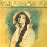 Leo Friedman Let Me Call You Sweetheart Sheet Music and PDF music score - SKU 150758