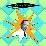 Perez Prado Mambo No. 5 Sheet Music and PDF music score - SKU 111246